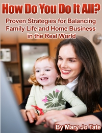 How Do You Do It All: Proven Strategies for Balancing Family Life and Home Business in the Real World 7-hour audio course